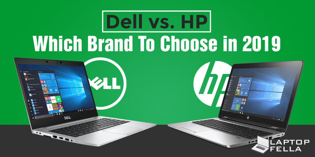 Dell vs. HP: Which Brand To Choose in 2019?